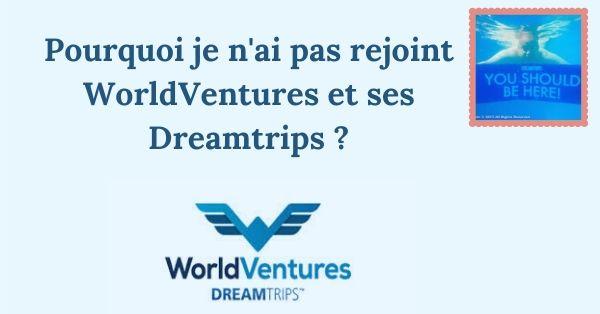 WorldVentures et ses Dreamtrips