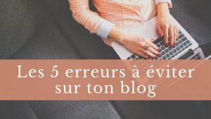 erreurs à éviter sur ton blog