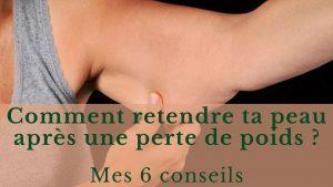 retendre ta peau après une perte de poids