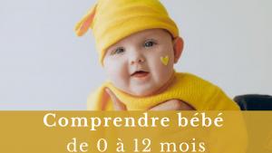 Comprendre bébé